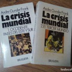 Libros: ANDRE GUNDER FRANK - LA CRISIS MUNDIAL - 2 VOL EN BRUGUERA. Lote 182491961