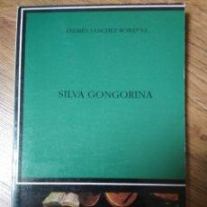 Libros: ANDRÉS SÁNCHEZ ROBAYNA - SILVA GONGORINA. Lote 182492372