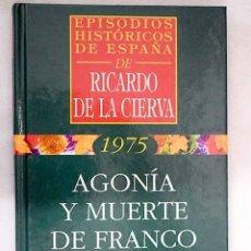 Libros: AGONÍA Y MUERTE DE FRANCO. Lote 182556761
