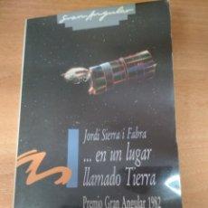 Libros: JORDI SIERRA I FABRA - ... EN UN LUGAR LLAMADO TIERRA - PREMIO GRAN ANGULAR 1982. Lote 182586141