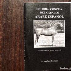 Libros: HISTORIA CONCISA DEL CABALLO ÁRABE-ESPAÑOL. ANDREW K. STEEN. RARO.. Lote 182653737