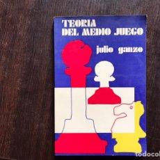 Libros: TEORÍA DEL MEDIO JUEGO. JULIO GANZO. Lote 182653748