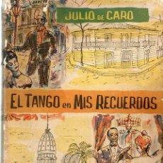 Libros: EL TANGO EN MIS RECUERDOS SU EVOLUCIÓN HISTÓRICA JULIO DE CARO EDICIONES CENTURION PASTA DURA 1970. Lote 182861958