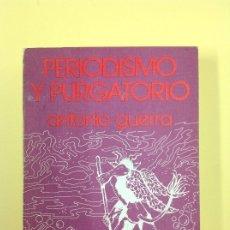 Libros: PERIODISMO Y PURGATORIO ANTONIO GUERRA. Lote 182881705