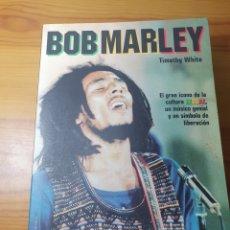 Libros: BOB MARLEY - TIMOTHY WHITE, 2008 - LIBRO BIOGRÁFICO. Lote 182895000