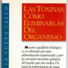 Libros: LAS TOXINAS: CÓMO ELIMINARLAS DEL ORGANISMO - CHRISTOPHER VASEY. Lote 182899705