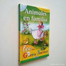 Libros: ANIMALES EN FAMILIA - GLORIA FUERTES. Lote 182924087