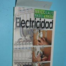 Libros: LA ELECTRICIDAD. HARTMANN, J.P.; LAURENT, J.M.; ZENNER, R. COL. BRICOLAJE PASO A PASO. ED. SUSAETA. Lote 182942148