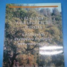 Libros: EL CLIMA I LA VEGETACIÓ D'ONDA. VICENTE AGUSTÍN DIAGO MANUEL - FRACESC ÀLVARO I FÈLIX. Lote 182956407