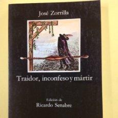 Livres: TRAIDOR, INCONFESO Y MARTIR JOSÉ ZORRILLA . Lote 183001662