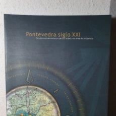 Libros: PONTEVEDRA SIGLO XXI - ESTUDIO SOCIOECONÓMICO DE LA CIUDAD Y SU ÁREA DE INFLUENCIA. Lote 183003572