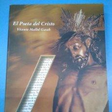 Libros: EL POETA DEL CRISTO. VICENTE MALLOL GASCH. LIBRO PÓSTUMO. 2001. Lote 183020542