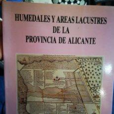 Libros: ALICANTE - HUMEDALES Y AREAS LACUESTRES DE LA PROVINCIA DE ALICANTE - MARGARITA BOX AMOROS - 1987. Lote 183040641