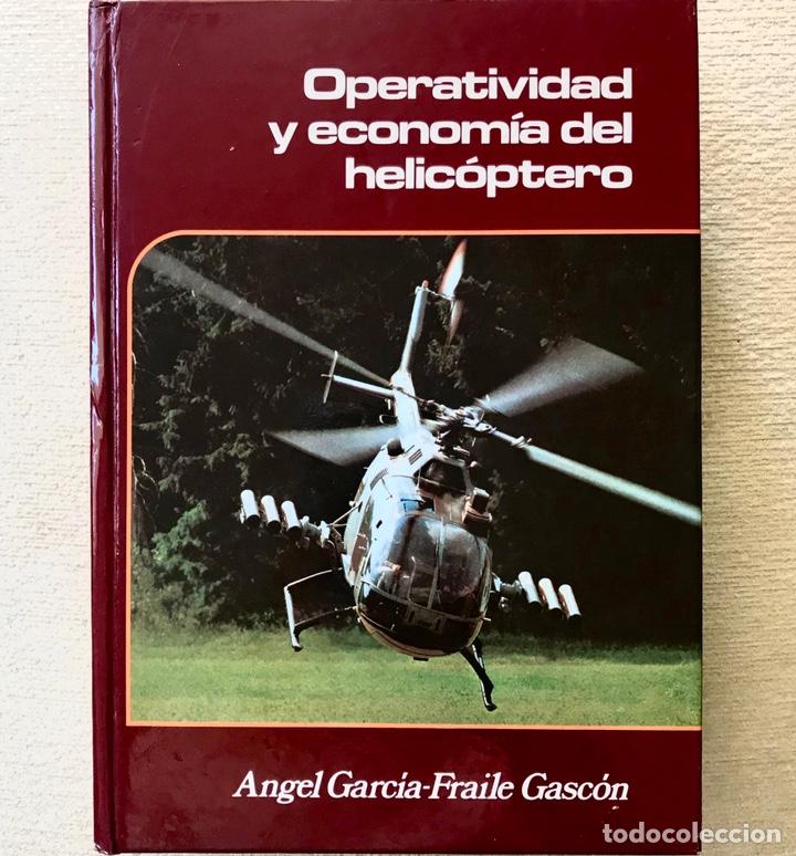 LIBRO OPERATIVIDAD Y ECONOMIA DEL HELICOPTERO - ANGEL GARCIA FRAILE GASCON (Libros sin clasificar)
