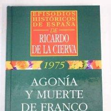 Libros: AGONÍA Y MUERTE DE FRANCO. Lote 183052163