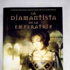 Libros: LA DIAMANTISTA DE LA EMPERATRIZ. Lote 183225931