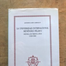 Libros: LA UNIVERSIDAD INTERNACIONAL MENÉNDEZ PELAYO. CRÓNICA DE TREINTA AÑOS(1938 - 1968). A. LAGO CARBALLO. Lote 183274370
