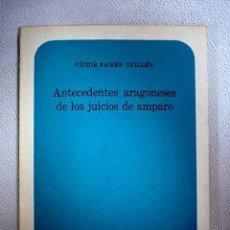 Libros: ANTECEDENTES ARAGONESES DE LOS JUICIOS DE AMPARO. Lote 194075170