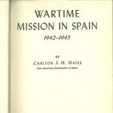 Libros: WARTIME MISSION IN SPAIN 1942-1945. CARLTON J. H. HAYES. Lote 183379630