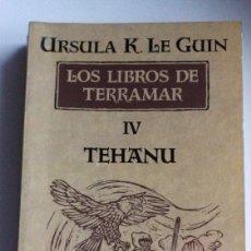 Libros: TEHANU LOS LIBROS DE TERRAMAR IV - URSULA K. LE GUIN. Lote 183401841