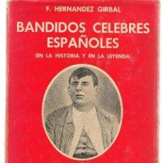 Libros: BANDIDOS CÉLEBRES ESPAÑOLES (EN LA HISTORIA Y EN LA LEYENDA). F. HERNÁNDEZ GIRBAL, 1973.(B/A35)). Lote 183586010