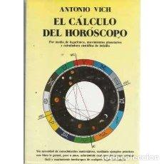 Libros: EL CÁLCULO DEL HORÓSCOPO. POR MEDIO DE LOGARITMOS, MOVIMIENTOS PLANETARIOS Y CALCULADORA CIENTÍFICA . Lote 167295450