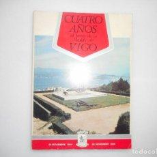 Libros: CUATRO AÑOS AL FRENTE DE LA ALCALDÍA DE VIGO Y97080. Lote 183672972