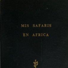 Libros: LUIS FERNANDEZ-VEGA DIEGO. MIS SAFARIS EN AFRICA. EDICIÓN PRIVADA. DEDICATORIA AUTÓGRAFA. . Lote 183707546