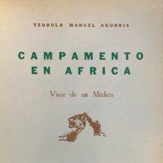 Libros: TEODULO MANUEL AGUNDIS. CAMPAMENTO EN AFRICA. VIAJE DE UN MÉDICO. 1ª ED. 5ª IMPRESIÓN. MÉXICO, 1959. Lote 183736248