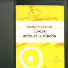 Libros: EUROPA ANTES DE LA HISTORIA. KRISTIAN KRISTIANSEN. Lote 183771280