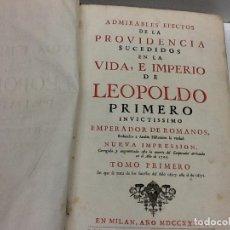 Libros: ADMIRABLES EFECTOS DE LA PROVIDENCIA SUCEDIDOS EN LA VIDA E IMPERIO DE LEOPOLDO PRIMERO - RONCAGLIA . Lote 179975357