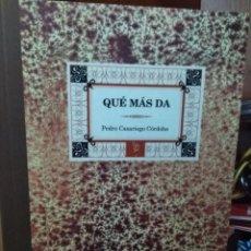 Libros: QUÉ MÁS DA, PEDRO CASARIEGO CÓRDOBA, PRÓLOGO LUIS ALBERTO DE CUENCA, ILUSTRACIONES JAVIER ROZ. Lote 183778070