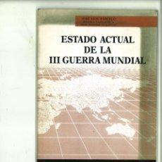 Libros: ESTADO ACTUAL DE LA III GUERRA MUNDIAL. DR. JOSÉ LUIS BARCELÓ. Lote 183832916