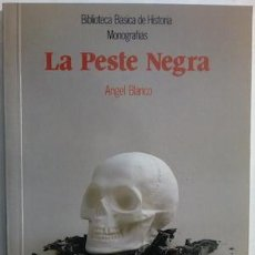 Libros: LA PESTE NEGRA - ÁNGEL BLANCO. Lote 183849290