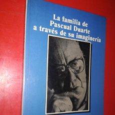 Libros: LA FAMILIA DE PASCUAL DUARTE A TRAVÉS DE SU IMAGINERÍA. Lote 183982183