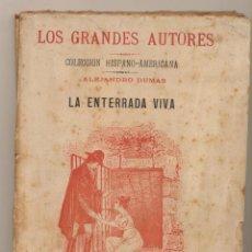 Libros: ALEJANDRO DUMAS. LA ENTERRADA VIVA. COLECCIÓN HISPANO AMERICANA 19??. Lote 183985682