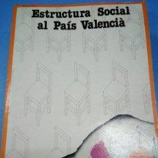Libros: ESTRUCTURA SOCIAL AL PAIS VALENCIÀ. VVAA RAFAEL LL NINYOLES. TEXTOS EN VALENCIANO Y CASTELLANO. Lote 183987832