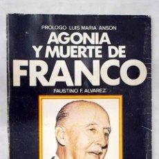 Libros: AGONÍA Y MUERTE DE FRANCO. Lote 184065746