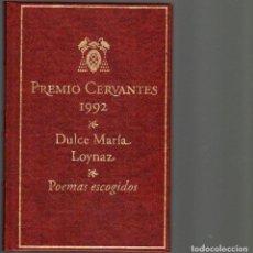 Libros: PREMIO CERVANTES 1993. DULCE MARÍA LOYNAZ. POEMAS ESCOGIDOS. Lote 184096553