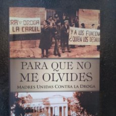 Libros: PARA QUE NO ME OLVIDES. MADRES UNIDAS CONTRA LA DROGA. Lote 184102030