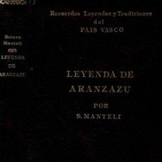 Libros: LEYENDA DE ARANZAZU - SOTERO MANTELI. PRELIMINAR DE R. BENCERRO DE BENGOA. Lote 184132225