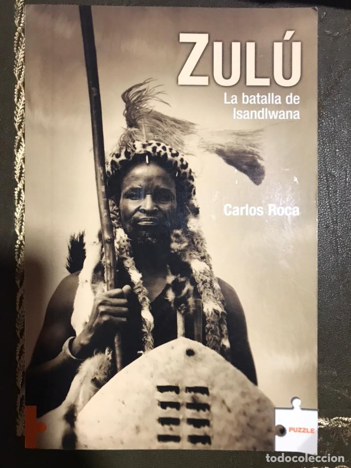 ZULU LA BATALLA DE ISANDLWANA CARLOS ROCA (Libros Nuevos - Literatura - Narrativa - Aventuras)