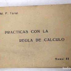 Libros: PRÁCTICAS CON LA REGLA DE CÁLCULO, TOMO II. Lote 184233581