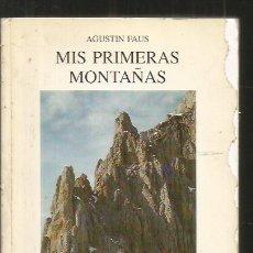 Libros: MIS PRIMERAS MONTAÑAS. Lote 131375305