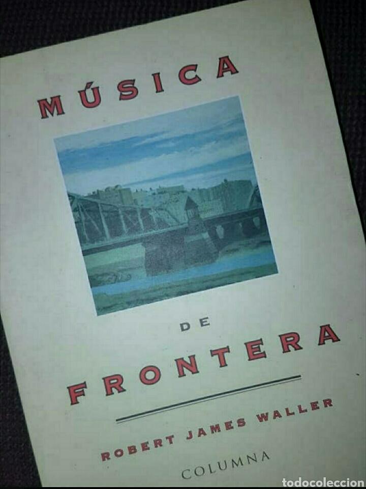 MÚSICA DE FRONTERA - ROBERT JAMES WALLER, ED. COLUMNA, 1995 (EDIC. CATALÀ) (Libros Nuevos - Literatura - Narrativa - Aventuras)