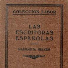 Libros: LAS ESCRITORAS ESPAÑOLAS - MARGARITA NELKEN. Lote 184396982
