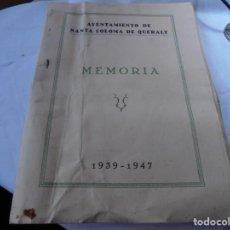 Libros: MAGNIFICO LIBRO AYUNTAMIENTO DE SANTA COLOMA DE QUERAL,MEMORIA 1939-1947. Lote 184623631