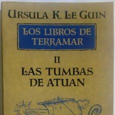 Libros: LOS LIBROS DE TERRAMAR II. LAS TUMBAS DE ATUAN - URSULA K. LE GUIN. Lote 184653482
