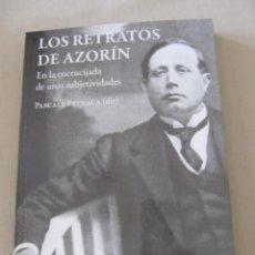 Libros: LOS RETRATOS DE AZORIN EN LA ENCRUCIJADA DE UNAS SUBJETIVIDADES MONOVAR ALICANTE. Lote 184759343