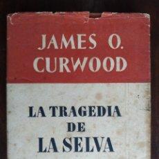 Libros: LA TRAGÈDIA DE LA SELVA DE JAMES O CURWOOD. NOVELA DE AVENTURAS UNA RECOPILACIÓN DE CUENTOS EN INDIA. Lote 184806732